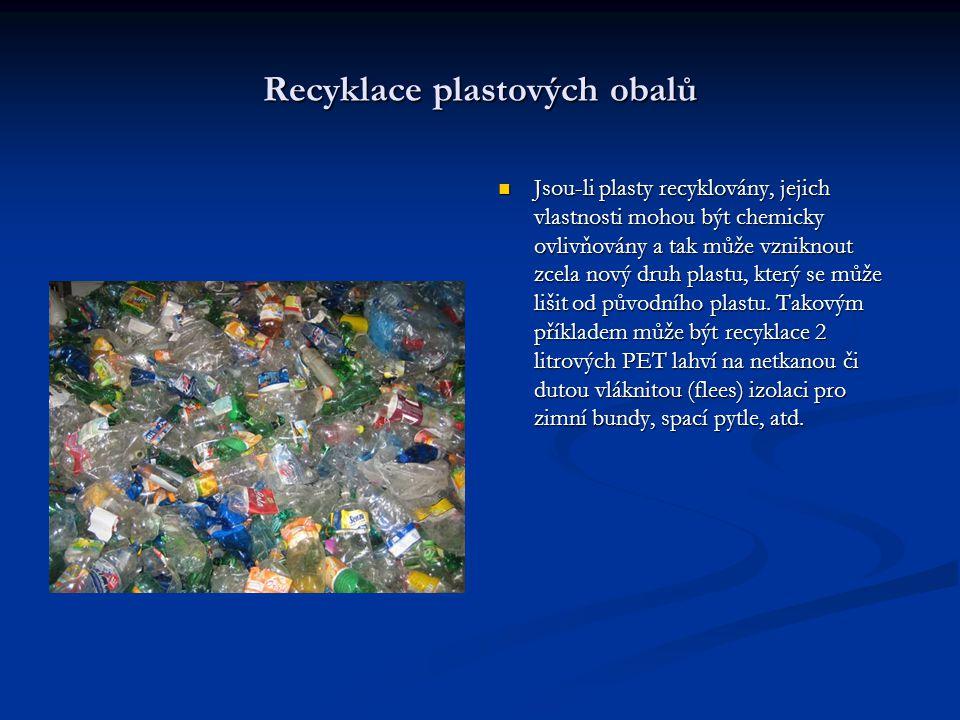 Recyklace plastových obalů Jsou-li plasty recyklovány, jejich vlastnosti mohou být chemicky ovlivňovány a tak může vzniknout zcela nový druh plastu, k