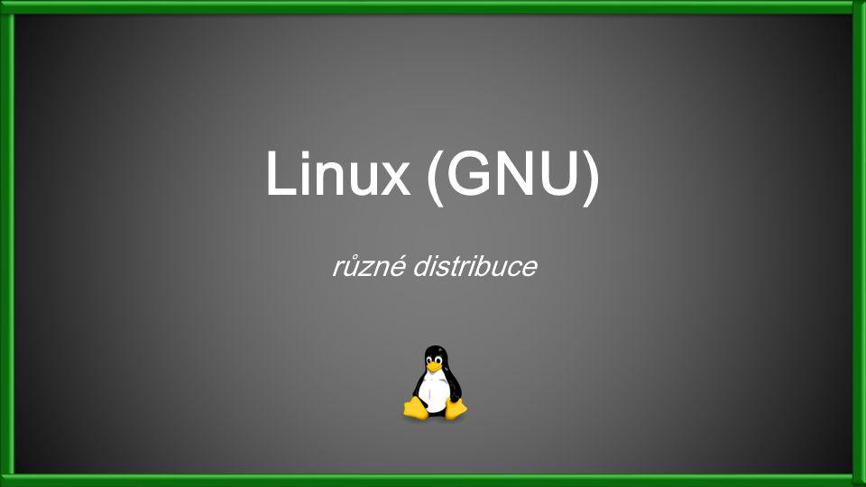 Linux (GNU) různé distribuce