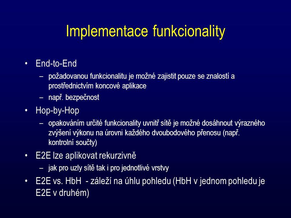Implementace funkcionality End-to-End –požadovanou funkcionalitu je možné zajistit pouze se znalostí a prostřednictvím koncové aplikace –např.