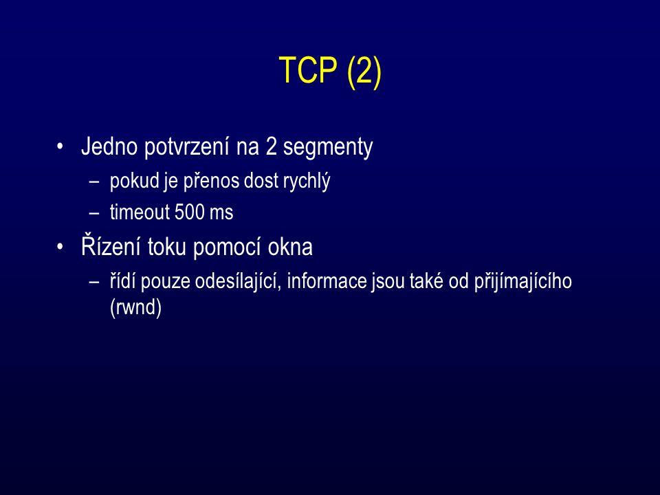 TCP (2) Jedno potvrzení na 2 segmenty –pokud je přenos dost rychlý –timeout 500 ms Řízení toku pomocí okna –řídí pouze odesílající, informace jsou také od přijímajícího (rwnd)