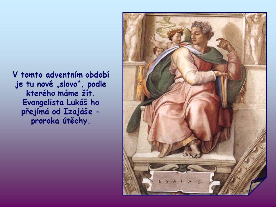 """""""Připravte cestu Pánu, vyrovnejte mu stezky!"""" (Lk 3,4)"""
