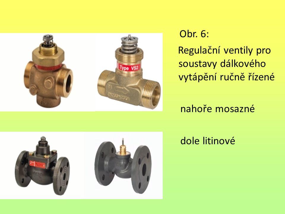Obr. 6: Regulační ventily pro soustavy dálkového vytápění ručně řízené nahoře mosazné dole litinové