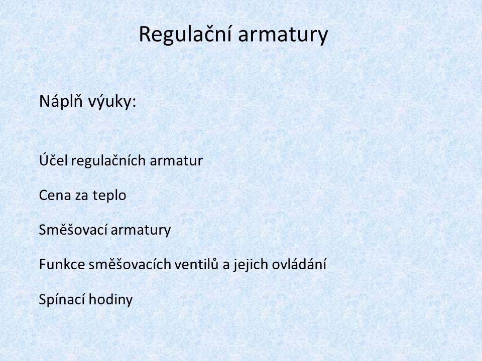Účel regulačních armatur Regulační armatury slouží k zajištění hospodárného provozu otopné soustavy.