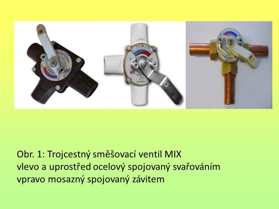 Obr. 1: Trojcestný směšovací ventil MIX vlevo a uprostřed ocelový spojovaný svařováním vpravo mosazný spojovaný závitem