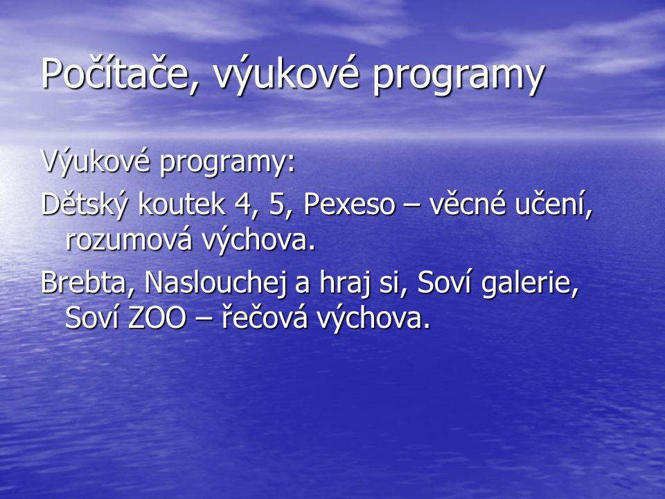 Počítače, výukové programy Výukové programy: Dětský koutek 4, 5, Pexeso – věcné učení, rozumová výchova.