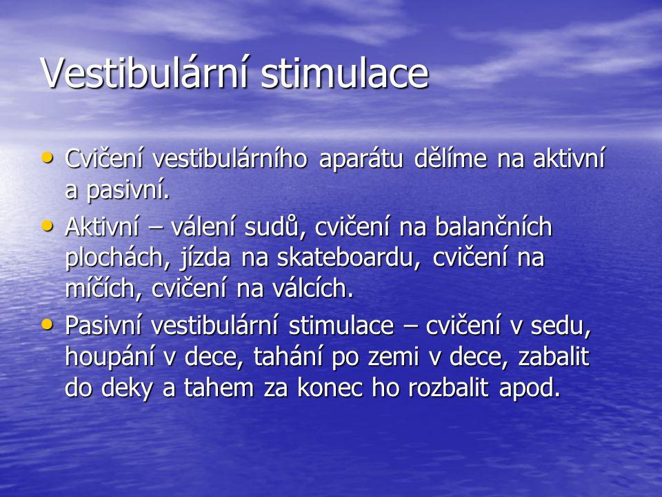 Vestibulární stimulace Cvičení vestibulárního aparátu dělíme na aktivní a pasivní.