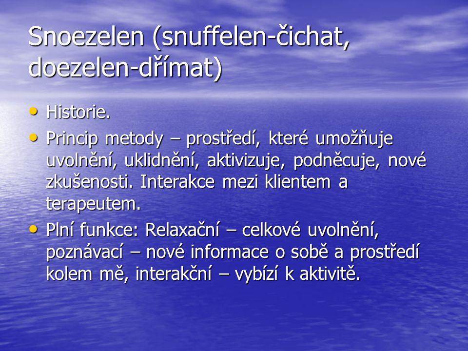 Snoezelen (snuffelen-čichat, doezelen-dřímat) Historie.