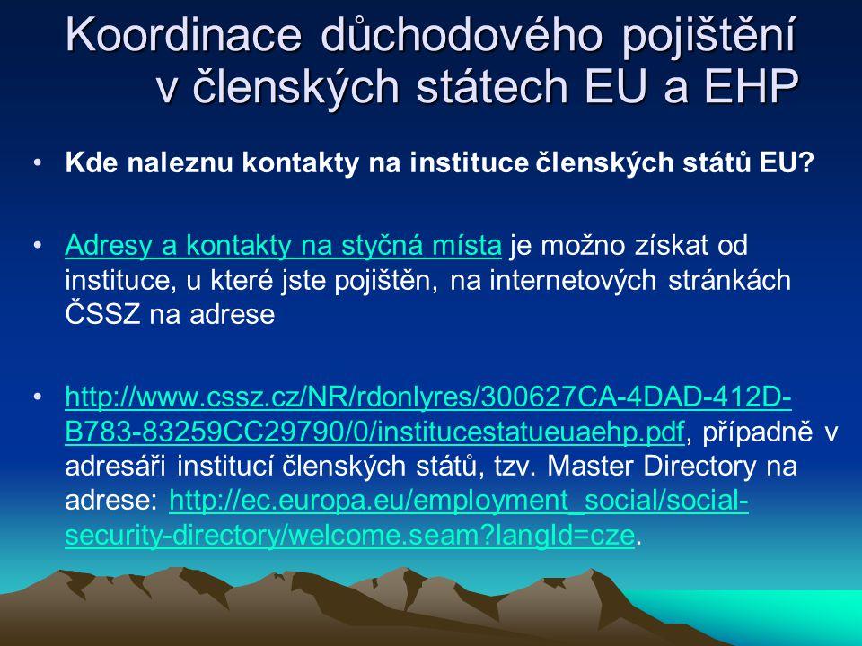 Koordinace důchodového pojištění v členských státech EU a EHP Kde naleznu kontakty na instituce členských států EU? Adresy a kontakty na styčná místa