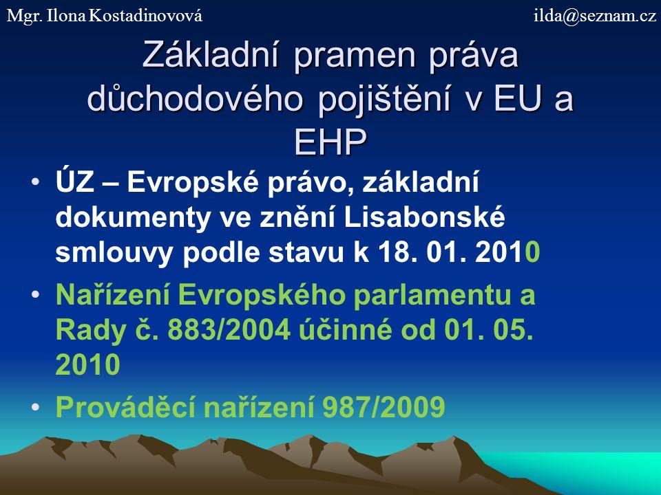 Základní pramen práva důchodového pojištění v EU a EHP ÚZ – Evropské právo, základní dokumenty ve znění Lisabonské smlouvy podle stavu k 18. 01. 2010