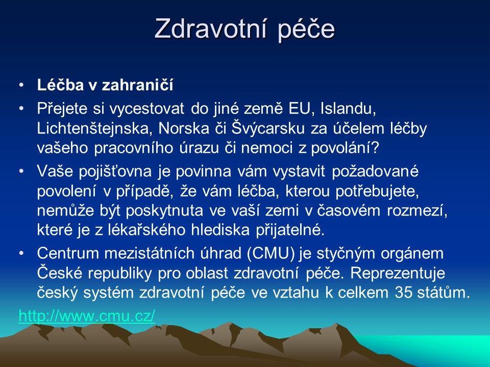 Zdravotní péče Léčba v zahraničí Přejete si vycestovat do jiné země EU, Islandu, Lichtenštejnska, Norska či Švýcarsku za účelem léčby vašeho pracovníh