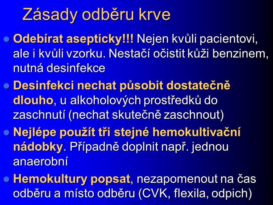 Zásady odběru krve Odebírat asepticky!!.Nejen kvůli pacientovi, ale i kvůli vzorku.