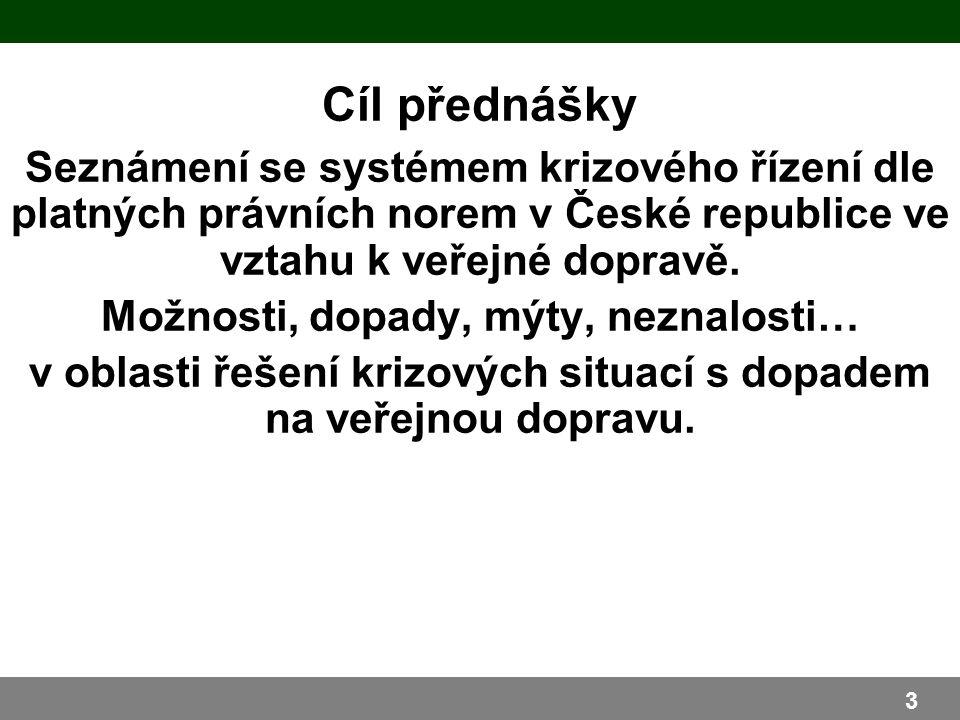Seznámení se systémem krizového řízení dle platných právních norem v České republice ve vztahu k veřejné dopravě. Možnosti, dopady, mýty, neznalosti…