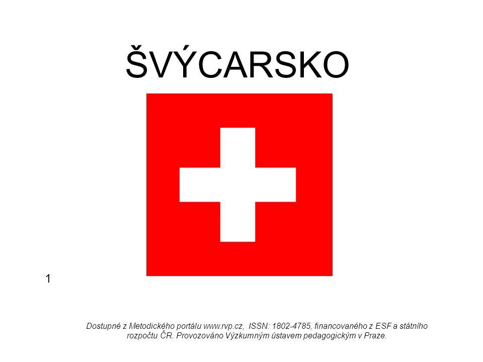 ŠVÝCARSKO Dostupné z Metodického portálu www.rvp.cz, ISSN: 1802-4785, financovaného z ESF a státního rozpočtu ČR. Provozováno Výzkumným ústavem pedago