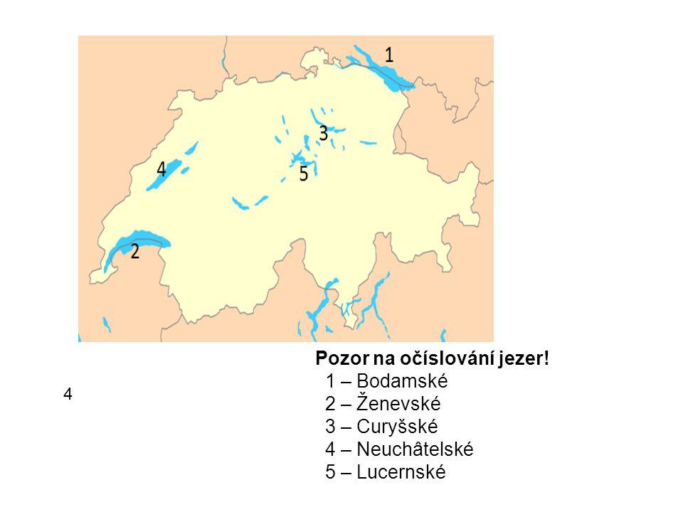 Pozor na očíslování jezer! 1 – Bodamské 2 – Ženevské 3 – Curyšské 4 – Neuchâtelské 5 – Lucernské 4