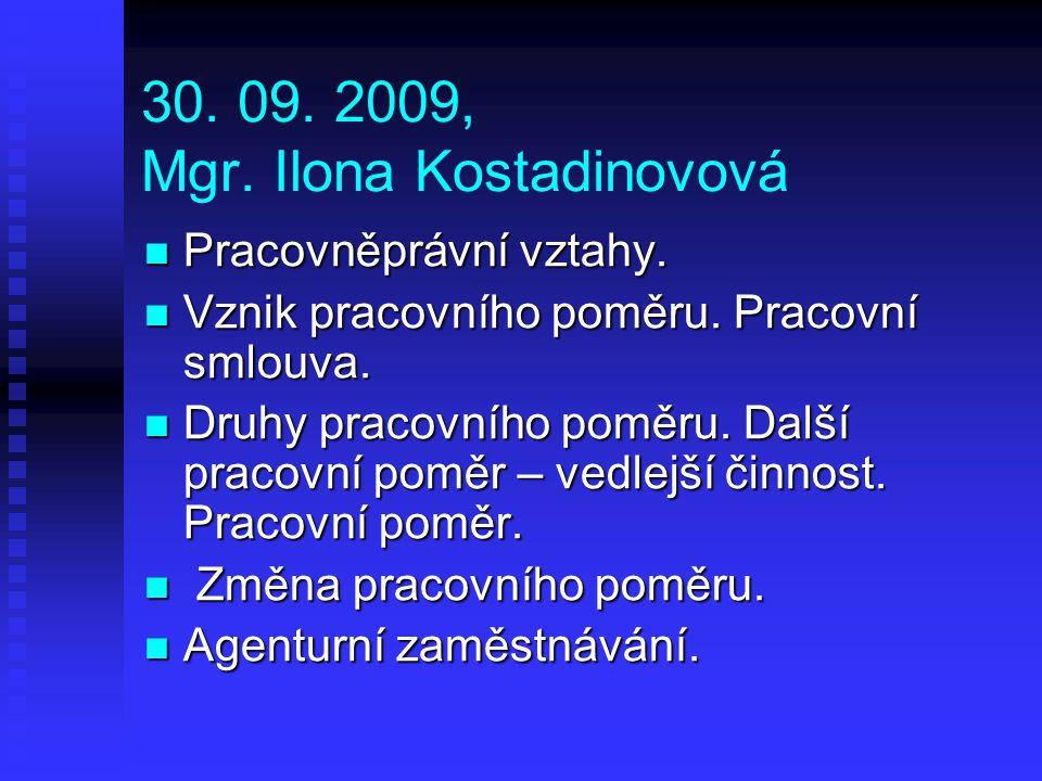 30.09. 2009, Mgr. Ilona Kostadinovová Pracovněprávní vztahy.