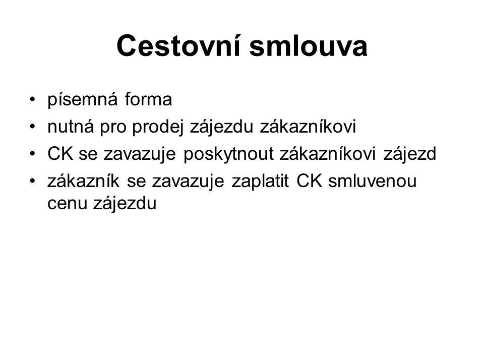 Zdroje: ORIEŠKA, J.Technika služeb cestovního ruchu.