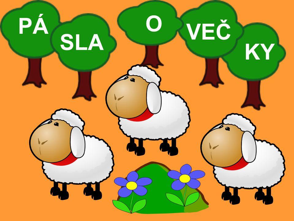 PÁSLA OVEČKY Pásla ovečky v zeleném háječku, pásla ovečky v černém lese.