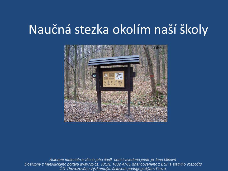 Naučná stezka okolím naší školy Obr.