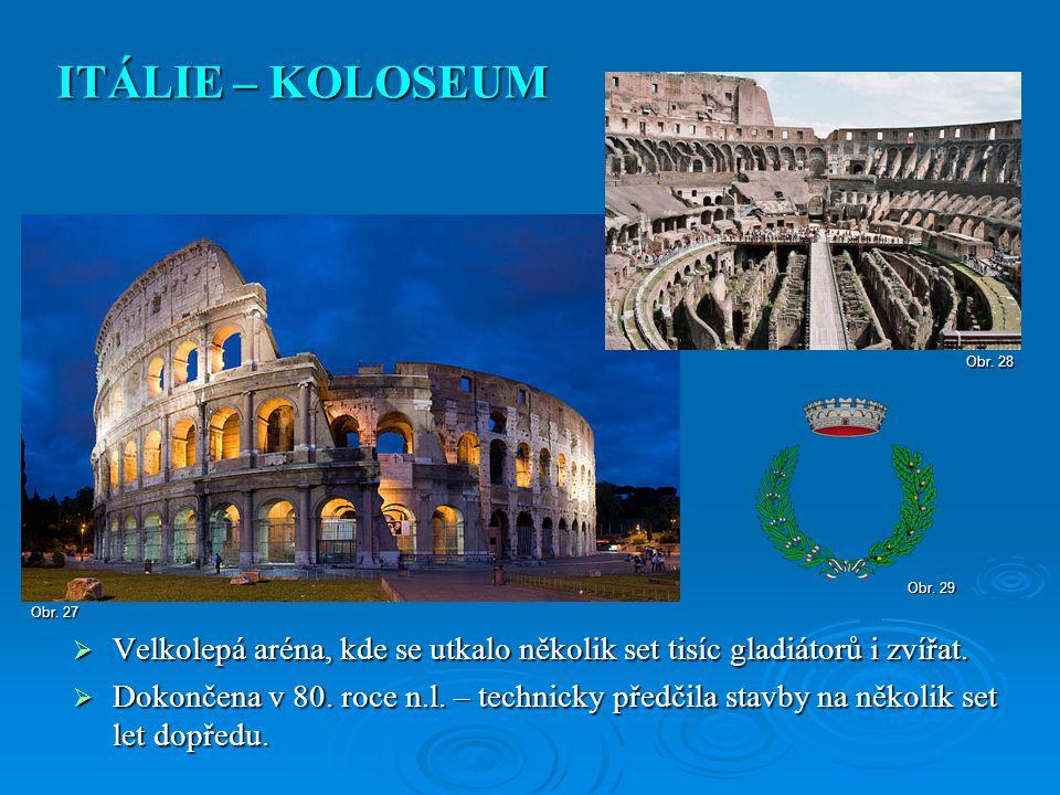  Velkolepá aréna, kde se utkalo několik set tisíc gladiátorů i zvířat.  Dokončena v 80. roce n.l. – technicky předčila stavby na několik set let dop