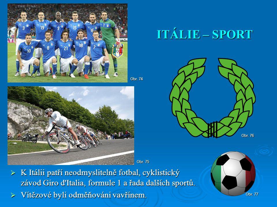  K Itálii patří neodmyslitelně fotbal, cyklistický závod Giro d'Italia, formule 1 a řada dalších sportů.  Vítězové byli odměňováni vavřínem. ITÁLIE