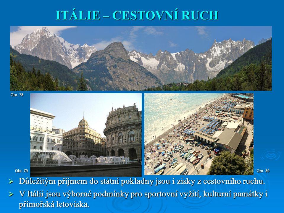  Důležitým příjmem do státní pokladny jsou i zisky z cestovního ruchu.  V Itálii jsou výborné podmínky pro sportovní vyžití, kulturní památky i přím