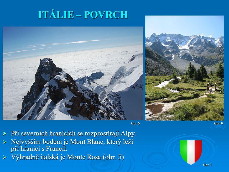  Při severních hranících se rozprostírají Alpy.  Nejvyšším bodem je Mont Blanc, který leží při hranici s Francií.  Výhradně italská je Monte Rosa (