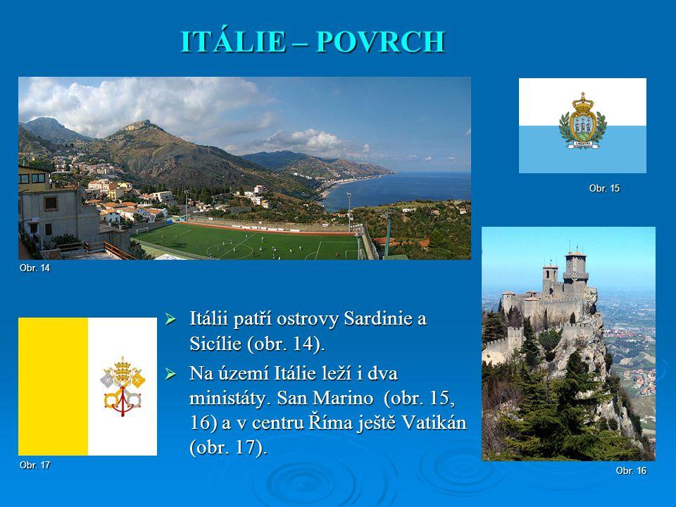  Itálii patří ostrovy Sardinie a Sicílie (obr. 14).  Na území Itálie leží i dva ministáty. San Marino (obr. 15, 16) a v centru Říma ještě Vatikán (o
