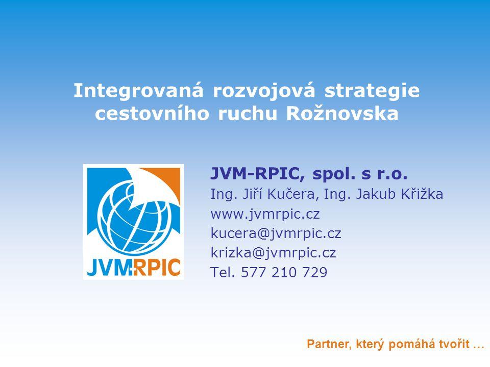 Integrovaná rozvojová strategie cestovního ruchu Rožnovska JVM-RPIC, spol.