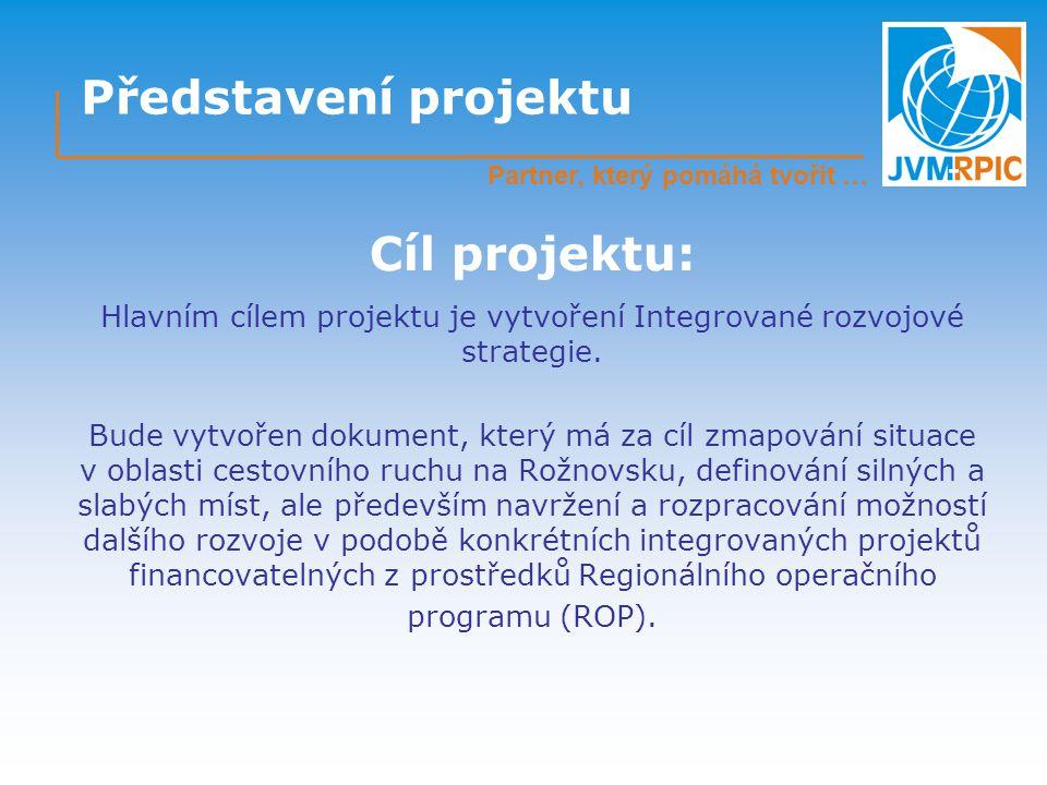 Představení projektu Hlavním cílem projektu je vytvoření Integrované rozvojové strategie.