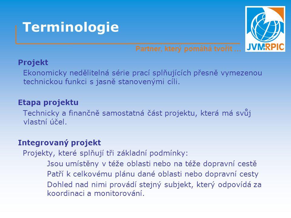 Terminologie Projekt Ekonomicky nedělitelná série prací splňujících přesně vymezenou technickou funkci s jasně stanovenými cíli.