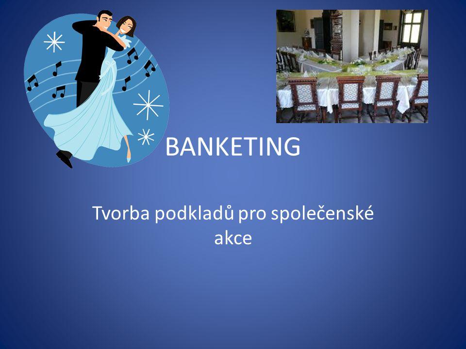 BANKETING Tvorba podkladů pro společenské akce
