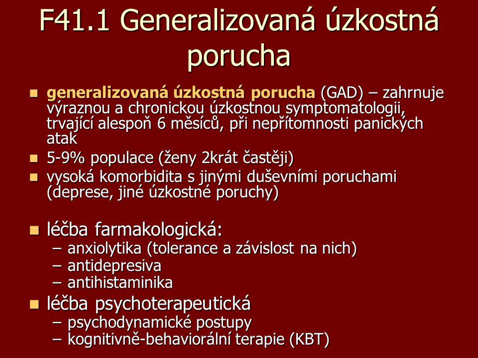 F41.1 Generalizovaná úzkostná porucha generalizovaná úzkostná porucha (GAD) – zahrnuje výraznou a chronickou úzkostnou symptomatologii, trvající alesp