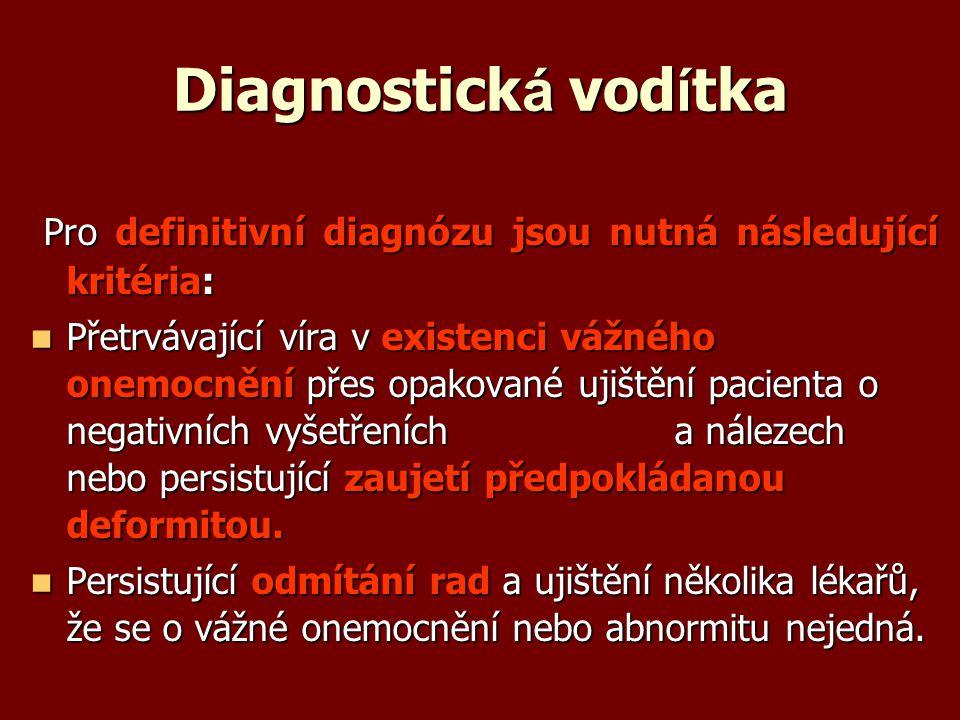Diagnostick á vod í tka Pro definitivní diagnózu jsou nutná následující kritéria: Pro definitivní diagnózu jsou nutná následující kritéria: Přetrvávaj