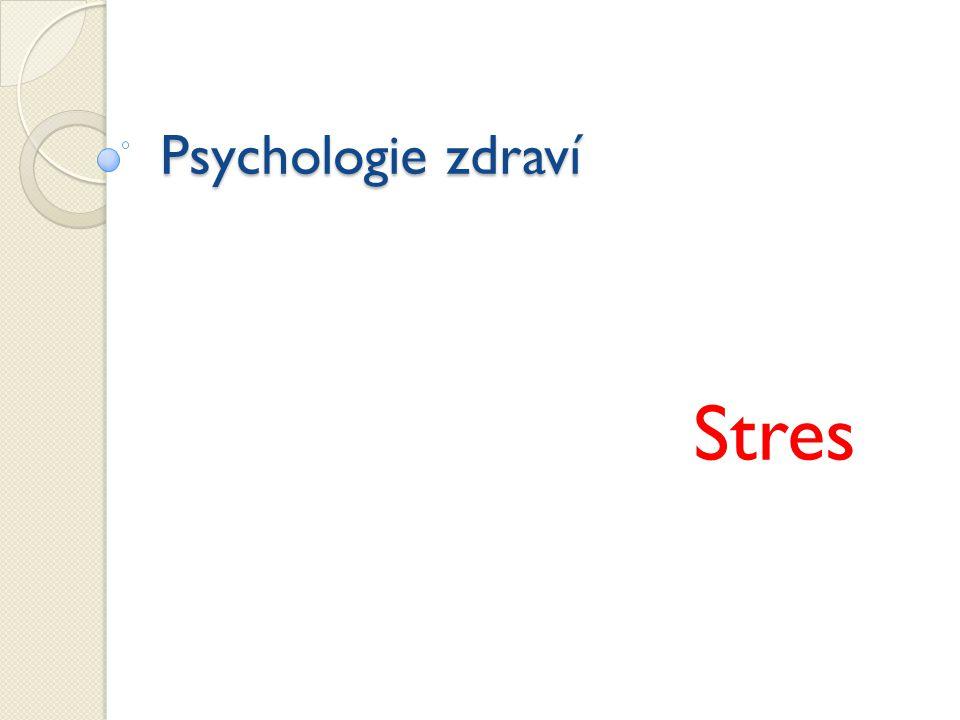 Psychologie zdraví Stres