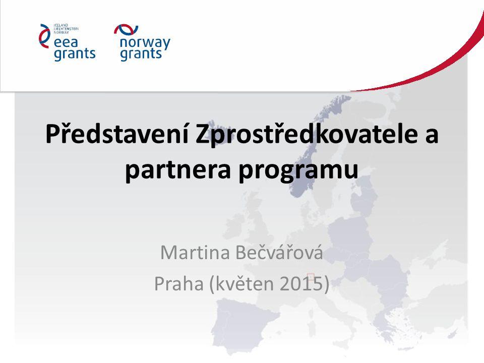 Představení Zprostředkovatele a partnera programu Martina Bečvářová Praha (květen 2015)