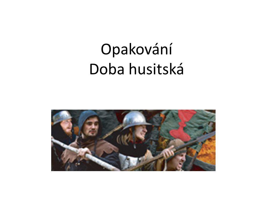 Opakování Doba husitská