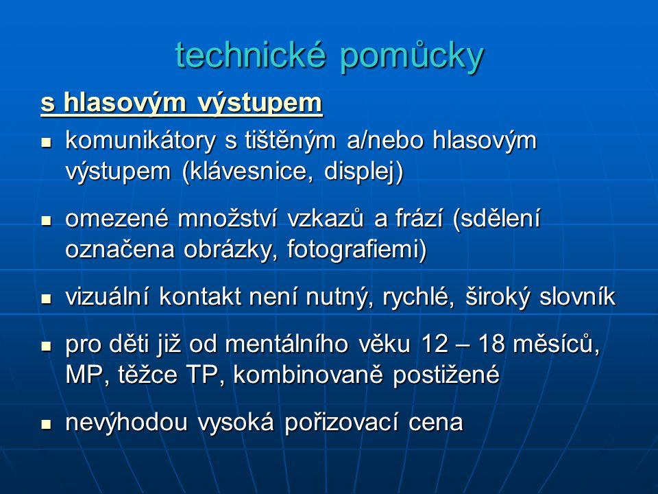 technické pomůcky s hlasovým výstupem komunikátory s tištěným a/nebo hlasovým výstupem (klávesnice, displej) komunikátory s tištěným a/nebo hlasovým v