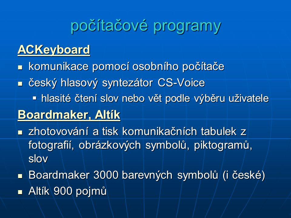 počítačové programy ACKeyboard komunikace pomocí osobního počítače komunikace pomocí osobního počítače český hlasový syntezátor CS-Voice český hlasový