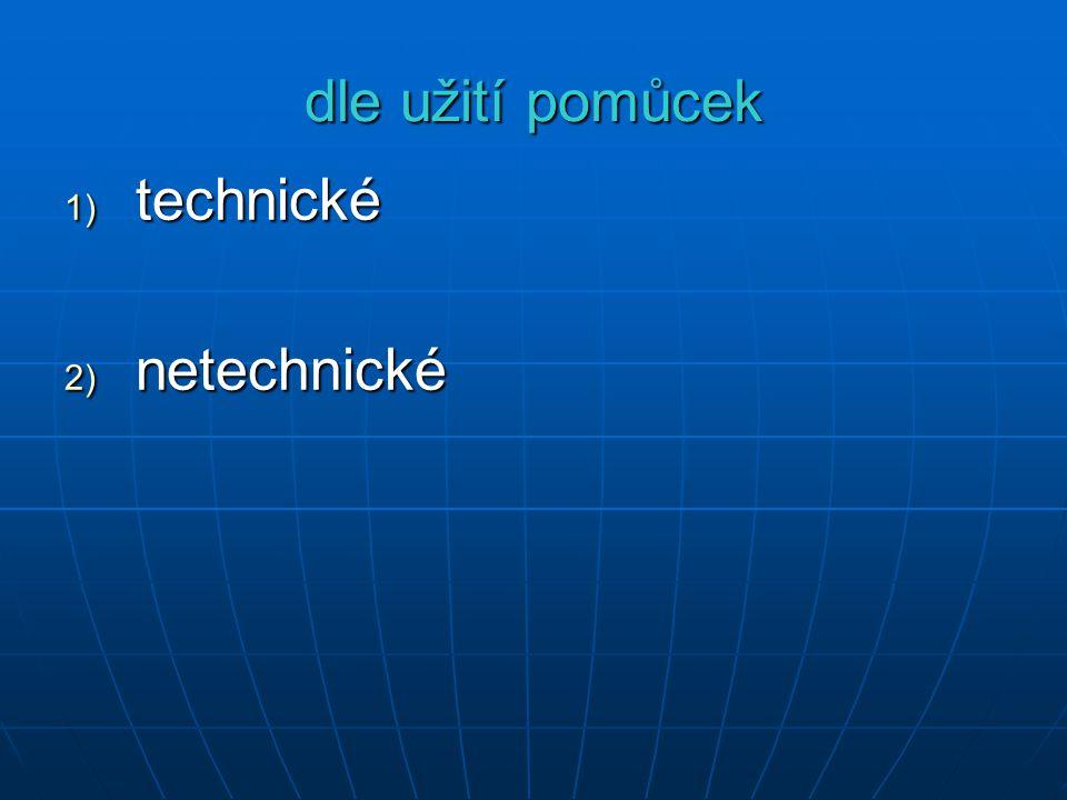 dle užití pomůcek 1) technické 2) netechnické