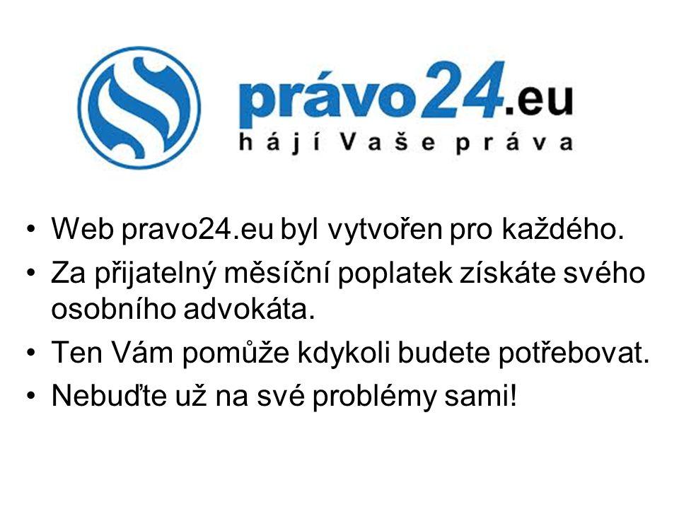 Web pravo24.eu byl vytvořen pro každého. Za přijatelný měsíční poplatek získáte svého osobního advokáta. Ten Vám pomůže kdykoli budete potřebovat. Neb