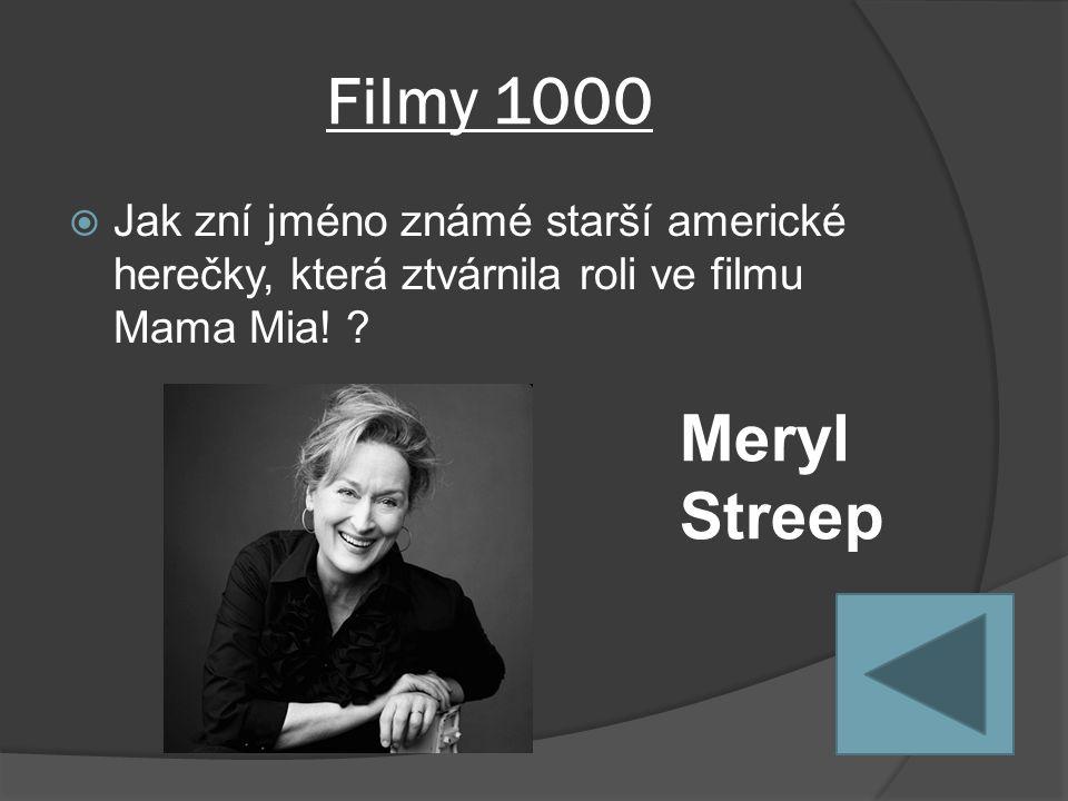 Filmy 1000  Jak zní jméno známé starší americké herečky, která ztvárnila roli ve filmu Mama Mia.