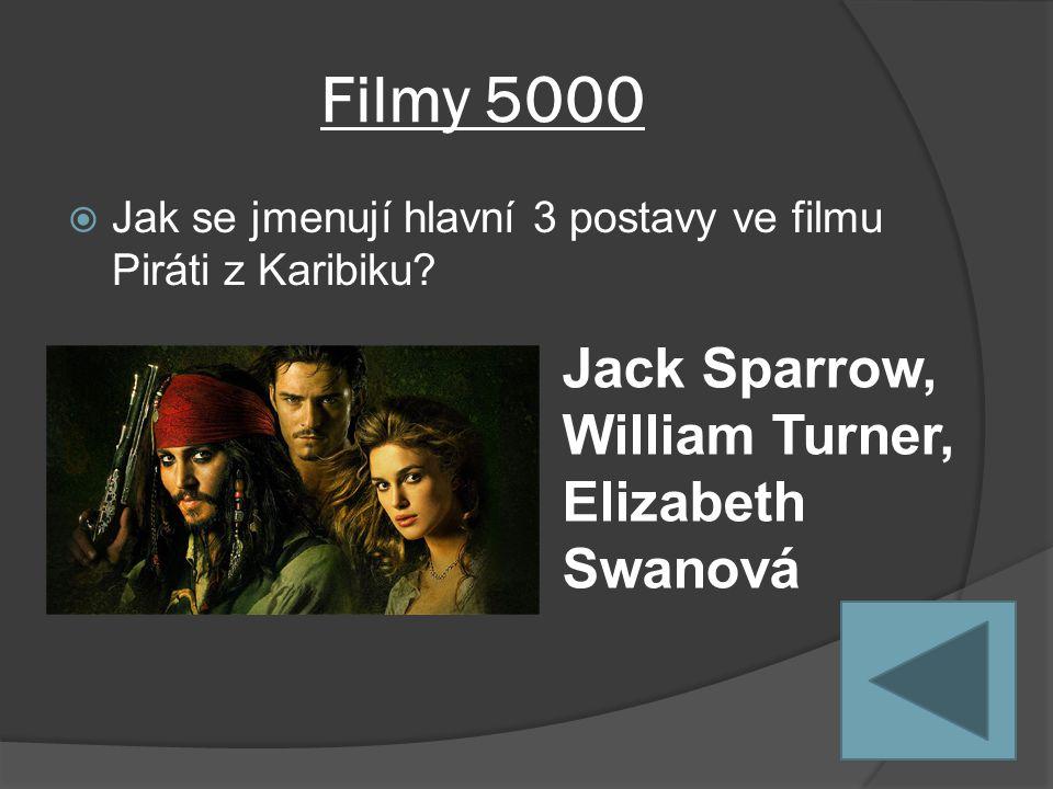 Filmy 5000  Jak se jmenují hlavní 3 postavy ve filmu Piráti z Karibiku.