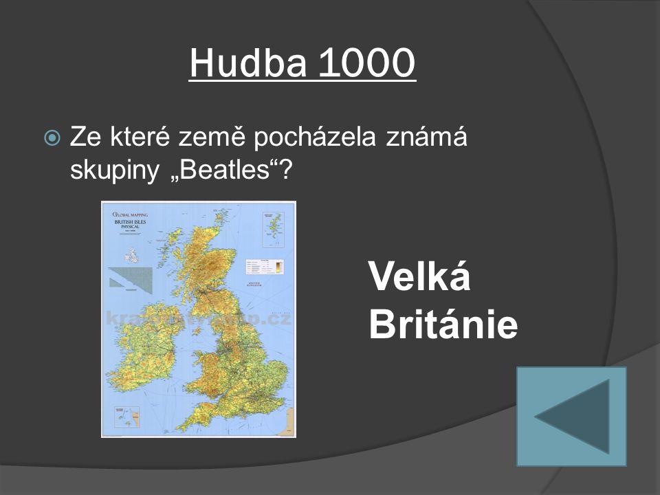 """Hudba 1000  Ze které země pocházela známá skupiny """"Beatles Velká Británie"""