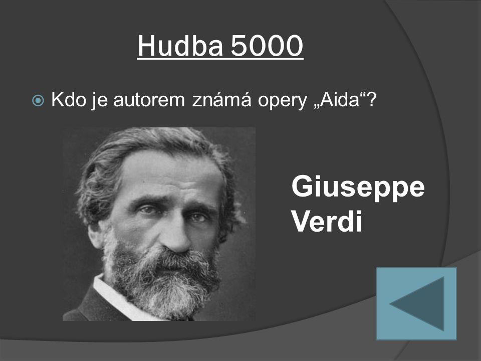"""Hudba 5000  Kdo je autorem známá opery """"Aida Giuseppe Verdi"""