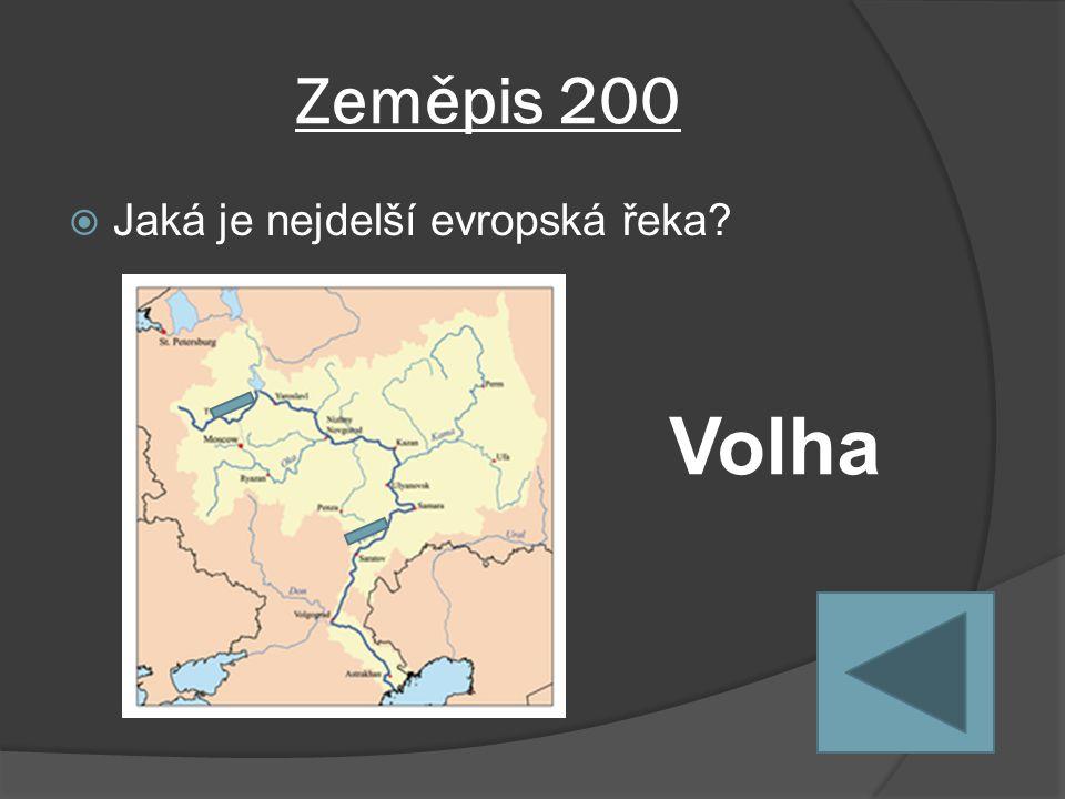 Zeměpis 200  Jaká je nejdelší evropská řeka Volha
