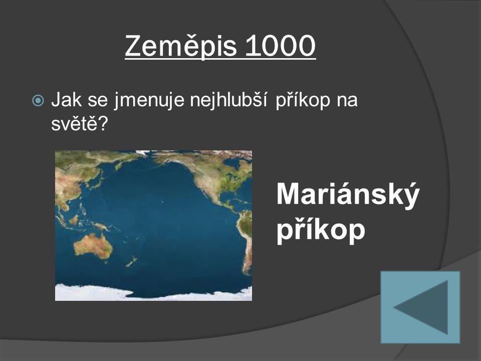 Zeměpis 1000  Jak se jmenuje nejhlubší příkop na světě Mariánský příkop