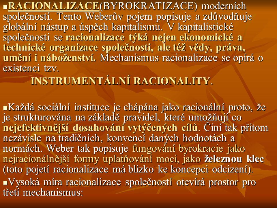 RACIONALIZACE(BYROKRATIZACE) moderních společností.