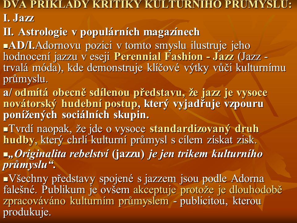 DVA PŘÍKLADY KRITIKY KULTURNÍHO PRÚMYSLU: I.Jazz II.