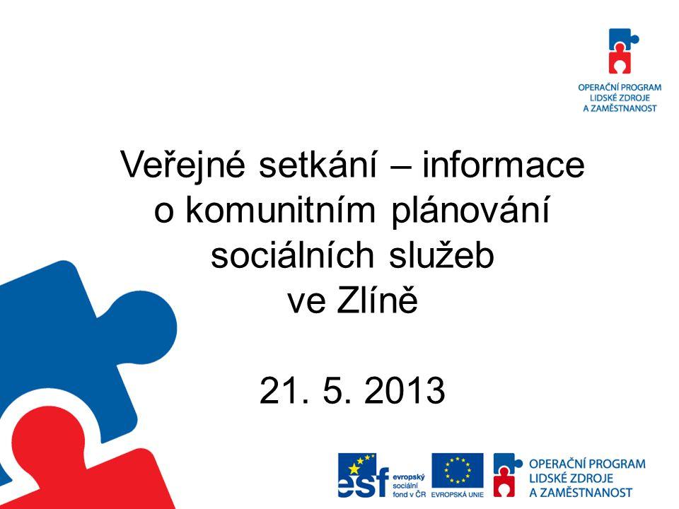 Veřejné setkání – informace o komunitním plánování sociálních služeb ve Zlíně 21. 5. 2013