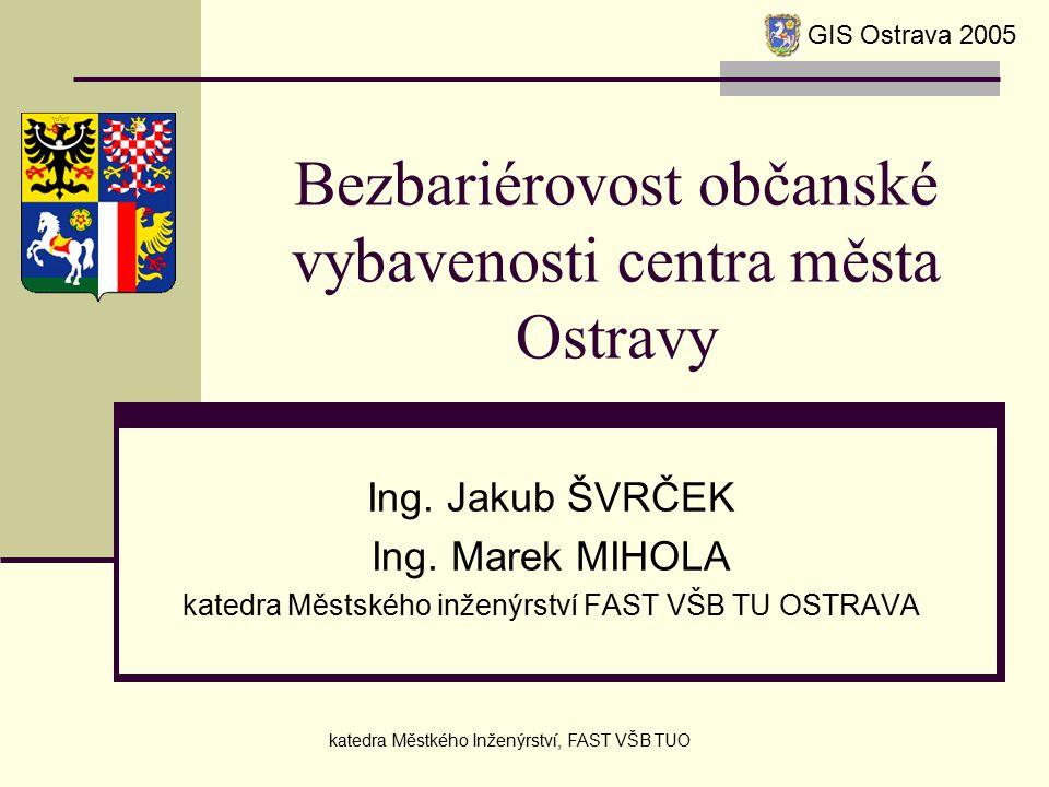 Bezbariérovost občanské vybavenosti centra města Ostravy Ing.